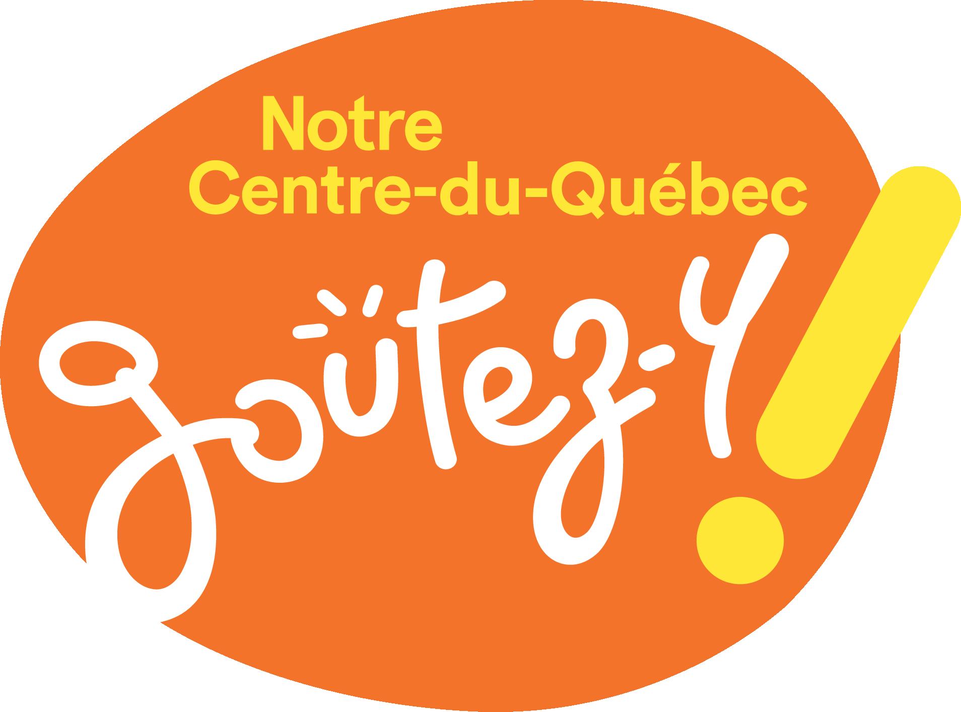Notre Centre-du-Québec, goûtez-y!